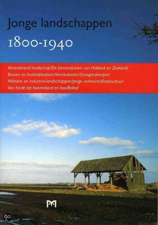 Jonge landschappen 1800-1940. Het recente verleden in de aanbieding - Hans van Triest |