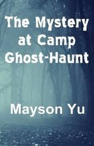 The Mystery at Camp Ghost-Haunt