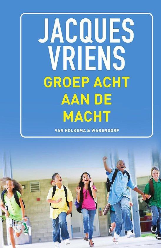 Boek cover Groep 8 aan de macht van Jacques Vriens