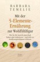 Mit der 5-Elemente-Ernährung zur Wohlfühlfigur