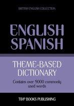 Theme-based dictionary British English-Spanish - 9000 words