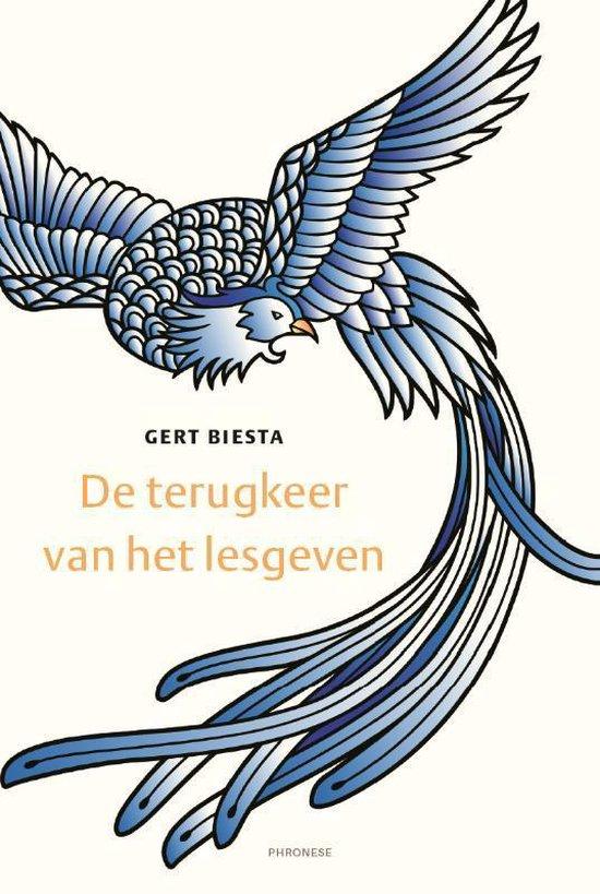 De terugkeer van het lesgeven - Gert Biesta |
