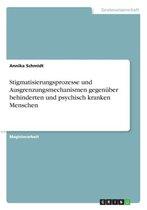 Stigmatisierungsprozesse Und Ausgrenzungsmechanismen Gegenuber Behinderten Und Psychisch Kranken Menschen