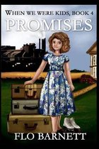 Promises (When We Were Kids, Book 4)