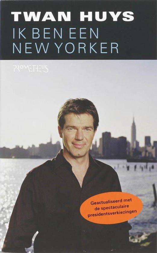 Ik ben een New Yorker - Twan Huys |