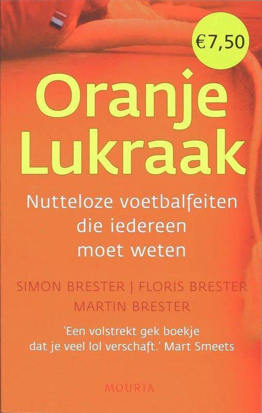 Boek cover Oranje Lukraak Ek 2008 van S.F.M. Brester (Onbekend)