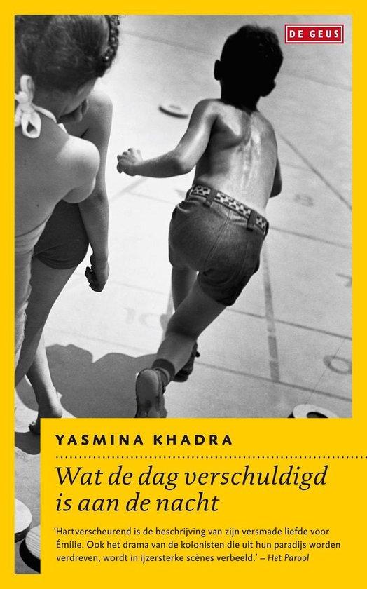 Wat de dag verschuldigd is aan de nacht - Yasmina Khadra  
