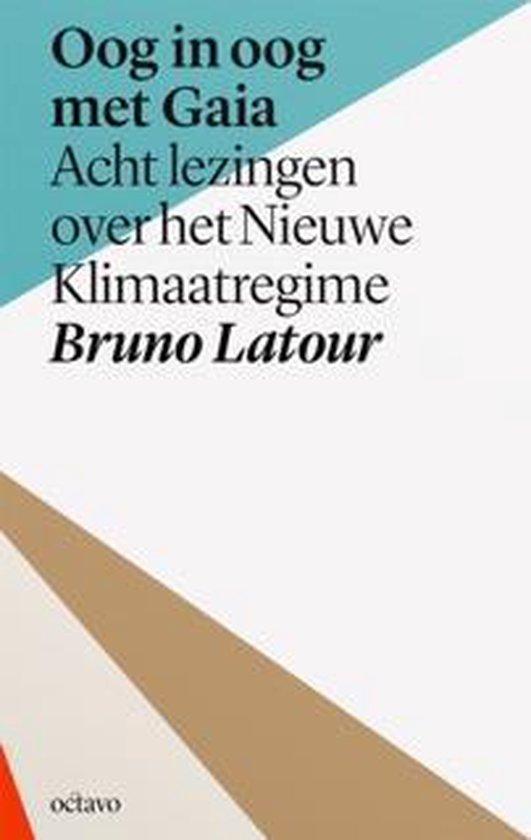 Oog in oog met Gaia - Bruno Latour |