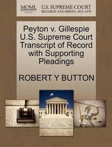 Peyton V. Gillespie U.S. Supreme Court Transcript of Record with Supporting Pleadings