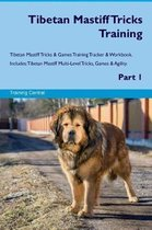 Tibetan Mastiff Tricks Training Tibetan Mastiff Tricks & Games Training Tracker & Workbook. Includes
