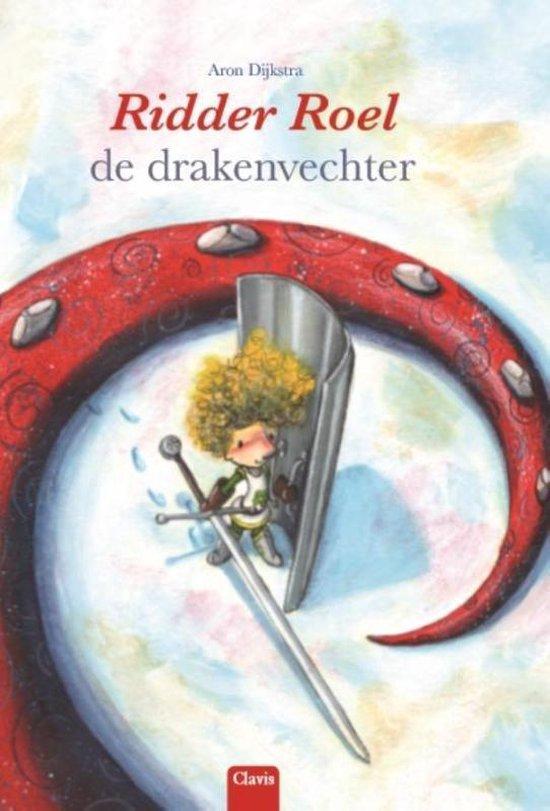 Ridder Roel de drakenvechter - Aron Dijkstra pdf epub