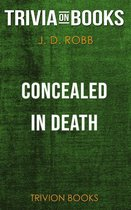Concealed in Death by J. D. Robb (Trivia-On-Books)