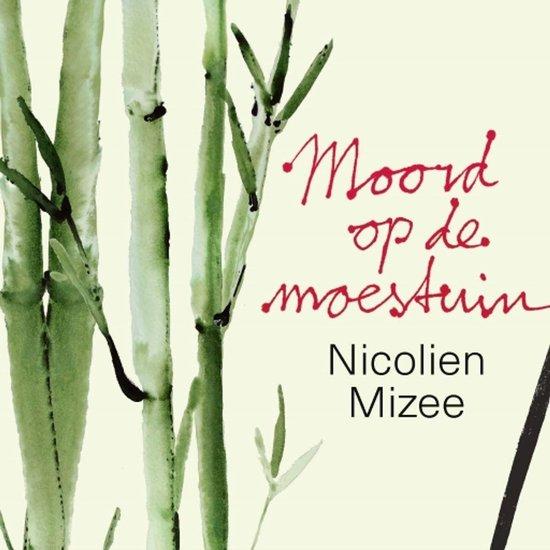 Moord op de moestuin - Nicolien Mizee |