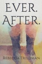 Ever. After.