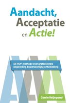 Aandacht, acceptatie en actie!
