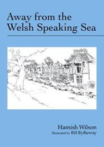 Away from the Welsh Speaking Sea