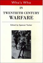 Who's Who in Twentieth Century Warfare