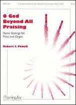 O God, Beyond All Praising Hymn