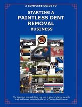 The Complete Guide Towards Starting Your Own Paintless Dent Removal Business