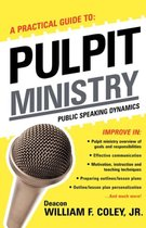 A Practical Guide to Pulpit Ministry