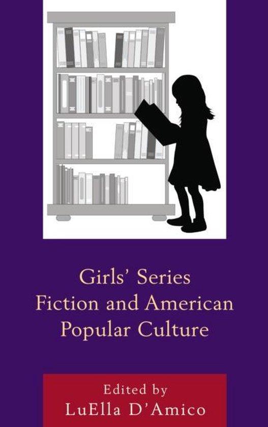 Boek cover Girls Series Fiction and American Popular Culture van Marlowe Daly-Galeano (Hardcover)