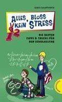 Alles, bloß kein Stress - Die besten Tipps & Tricks für den Schulalltag
