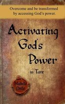 Activating God's Power in Tate