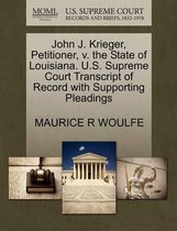 John J. Krieger, Petitioner, V. the State of Louisiana. U.S. Supreme Court Transcript of Record with Supporting Pleadings
