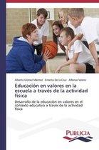 Educacion En Valores En La Escuela a Traves de La Actividad Fisica