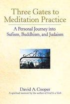 Three Gates to Meditation Practice