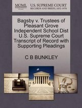 Bagsby V. Trustees of Pleasant Grove Independent School Dist U.S. Supreme Court Transcript of Record with Supporting Pleadings