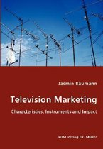 Television Marketing - Characteristics, Instruments and Impact