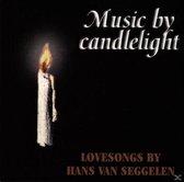 Music by Candlelight / Lovesongs by Hans van Seggelen
