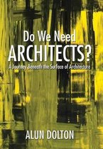 Do We Need Architects?