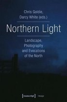 Northern Light - Landscape, Photography and Evocations of the North
