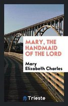 Mary, the Handmaid of the Lord