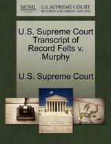 U.S. Supreme Court Transcript of Record Felts V. Murphy