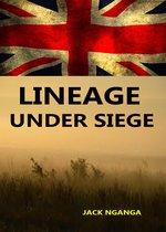 Lineage Under Siege