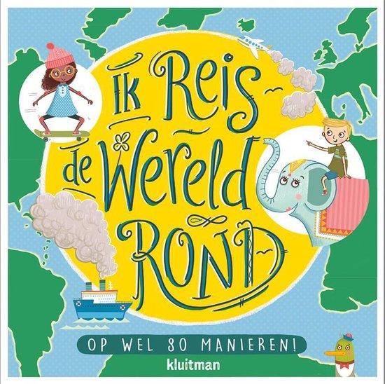 Ik reis de wereld rond - Annemarie Dragt |