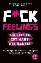 Omslag Fuck Feelings - Das Leben ist hart, sei härter