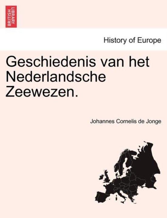 Geschiedenis van het nederlandsche zeewezen. - Johannes Cornelis De Jonge pdf epub