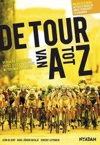 De Tour van A tot Z