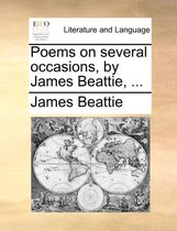 Poems on Several Occasions, by James Beattie,