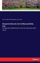 Benjamin Disraeli, Earl of Beaconsfield, K.G.