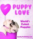 Puppy Love - World's Cutest Puppies