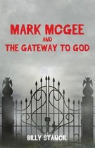 Mark McGee and the Gateway to God
