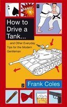How To Drive A Tank