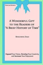 A Wonderful Gift to the Readers of a Brief History of Time
