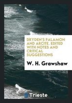 Dryden's Palamon and Arcite. Edited with Notes and Critical Suggestions