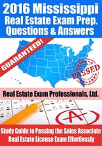 2016 Mississippi Real Estate Exam Prep Questions and Answers: Study Guide to Passing the Salesperson Real Estate License Exam Effortlessly